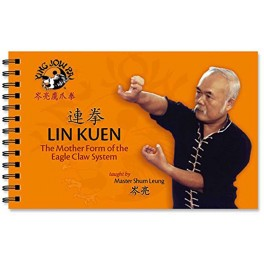 Eagle Claw-LIN KUEN: The Mother Form of the Eagle Claw System by Shum Leung