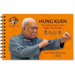 Eagle Claw-HUNG KUEN: The Father Form of the Eagle Claw System